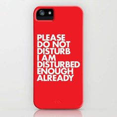"""Please do not disturb I am disturbed enough already"" iPhone Case #iphone #red #typography"