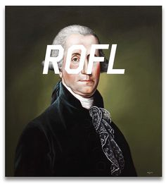 GW's Comment: Rolling On The Floor Laughing #painting #contemporary art #rofl #george washington #shawn huckins #text message
