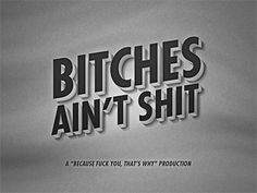 Dribbble - Bitches Ain't Shit by Zack Isaacs #typography