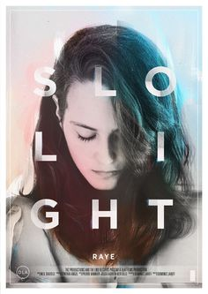 Slo Light Film Poster from www.ofstickandbone.co.uk. Produced for DLA Films and Neil Davidge of Massive Attack