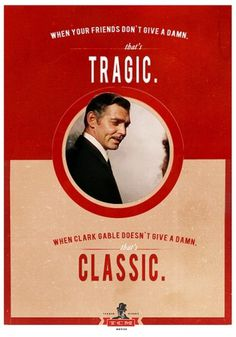 I like creative #classic #advertising #tcm #gable #clark #tragic #funny