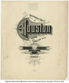 Sanborn Map Company title pages / Sanborn Insurance map - Texas - HOUSTON - 1907 #typography #lettering 100% 3400 × 4081 pixels The Typography of San