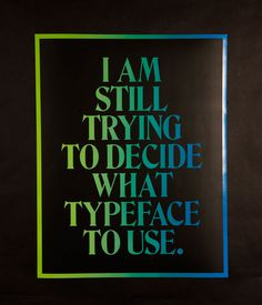 Still Trying to Decide - Poster by Index/Index #design #graphic #typeface #poster #typography