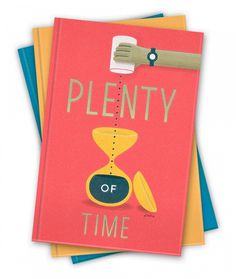 Plenty of Time Erik Marinovich Friends of Type #type #illustration #poster