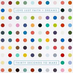 Thirty Seconds to MarsLove, Lust, Faith and Dreams