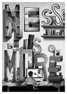 All sizes | Mess is More | Flickr - Photo Sharing! #composition #poster #typography