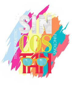 Sin Cos Tan ~ Funky Functions #colourful #sun #sunglasses #trigonometry #hot #illustration #science #typography