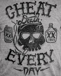 HOWDY365 • THREADLESS 4 words or less contest! CHEAT DEATH... #type #illustration #lettering #custom