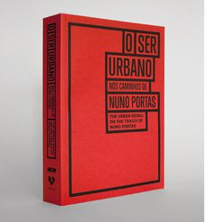 O Ser Urbano — Nuno Portas by Studio Andrew Howard (2012) #editorial #portas #book