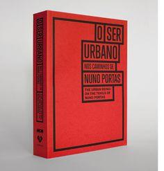 O Ser Urbano — Nuno Portas by Studio Andrew Howard (2012) #editorial #portas #book