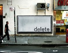 "Ji Lee: ""Delete Billboard"" - Josh Spear, Trendspotting #delete"