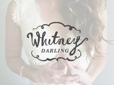 Whitney_darling_1 #wedding #bridal #drawn #identity #logo #hand #typography