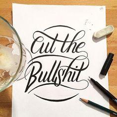 Cut the bullshit