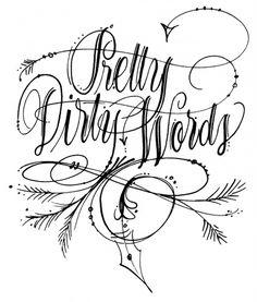 AnneElserPrettyDirtyWords.jpg (1359×1600) #script #lettering #hand #typography