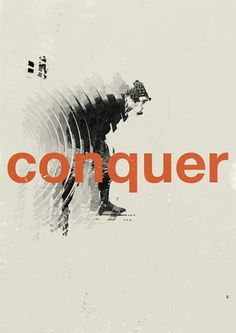 Conquer - Marius Roosendaal—MSCED '11 #typography #poster #conquer