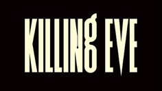 "Identity and titles for ""Killing Eve."""
