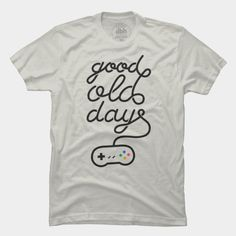 Good Old Days T Shirt By Koning Design By Humans #lettering #snes #videogame #nostalgia #typography