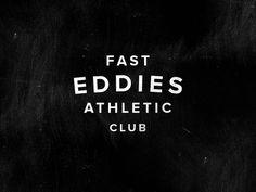 Fast Eddiesby TJ Weigel #typography