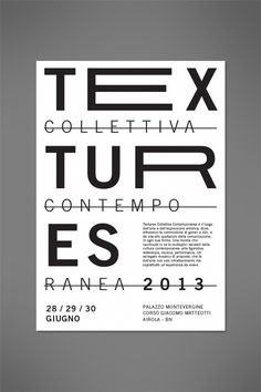 Textures 2013 #white #black #exhibition #minimal #poster #art #layout #typography