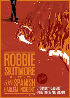 Robbie Skitmore Gig Poster #gig #illustration #fire #poster #walking #type #feet #typography