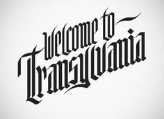 Welcome to Transylvania on the Behance Network #calligraphy #typography