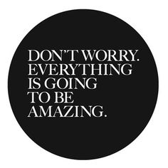 Don't Worry Everything Is Going To Be Amazing. | Shiro to Kuro #amazing