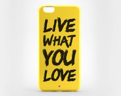 iPhone case print Live What You Love #iphonecase, #iphone_case, #Etsy, #EtsyShop, #accessories, #hardcaseiphone, #sellershop, #casesamsung,