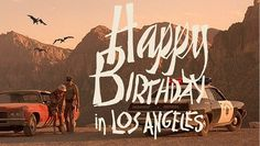 Happy Birthday in Los Angeles by Dave Bailey Tumblr