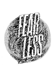 FEAR LESS. Dope Type and illustrations