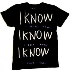 i-know.jpg (576×586) #handwriting #product #black #shirt