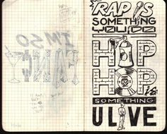 Sketch Type: W02 (102614) Rap is something you do, Hip Hop is something you live! #type #hip #sketch #hop