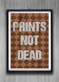 Prints Not Dead