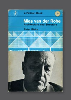 Mies van der Rohe: Architecture and Structure [1966] Cover by Ursula Noerbel, via graphicporn) #architecture #cover #mies #van #de #rohe