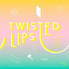 myluckyundiesarered!: TWISTED LIPS #album #cover #music #mixtape #pastel