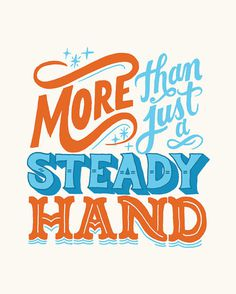 Steady Hand #inspiration #creative #lettering #design #artists #hand #typography
