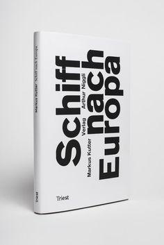 Schiff nach Europa - Markus Kutter / #Triest Verlag #Zürich #Schwitzerland #typography #book #black #white #font #typo