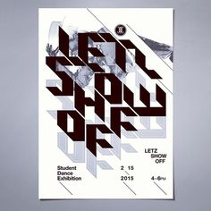 LETZ SHOW OFF Exhibition Poster by Kidon Bae #graphicdesign #dance #eventposter #design #print #poster #typeposter #typography