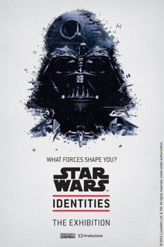 The Star Wars Identities exhibit is fast... | Rampaged Reality #wars #exhibition #vader #star #poster #darth #lucas