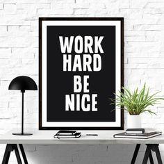 Work Hard Be Nice. #inspirational #quote #art