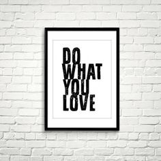 Do What You Love. #printableart #iloveprintable