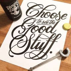 Choose to see the good stuff - lettering by Tim Bontan #inspiration #lettering #typography