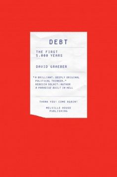 David Graeber's Debt: My First 5,000 Words – The New Inquiry #book #cover #red #money #pixels