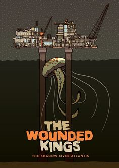 40rovers :: The Wounded Kings #rig #kings #the #jellyfish #40rovers #wounded #oil