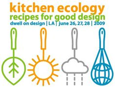 kitchen ecology: recipes for good design - dwell on design, los angeles #icons