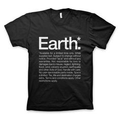 """Earth* Available for a limited time only"" T Shirt #earth #disclamier #tshirt #typography"