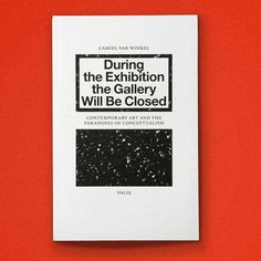 drawdownbooks: During the Exhibition the Gallery Will Be Closed: Contemporary Art and the Paradoxes of Conceptualism / Available at www.dra #print #poster