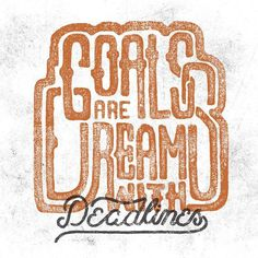 Goals are dreams with deadlines by Nicolas Fredrickson #lettering #typography