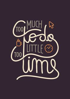 Too much to do too little time Art Print