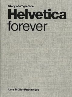 Helvetica Forever — Lars Müller Publishers #helvetica #book #typography
