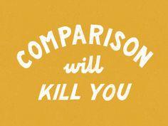Comparison Will Kill You